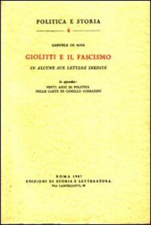 Giolitti e il fascismo in alcune sue lettere inedite - Gabriele De Rosa - copertina