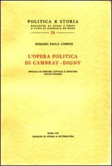 L' opera politica di Cambray-Digny, sindaco di Firenze capitale e ministro delle finanze - Romano Paolo Coppini - copertina