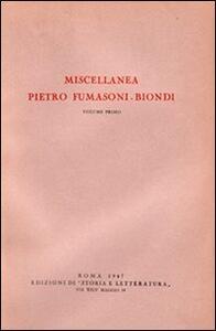 Miscellanea Pietro Fumasoni Biondi. Studi missionari raccolti in occasione del giubileo sacerdotale di s. e. il sig. cardinale Pietro Fumasoni Biondi...
