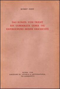 Das Konzil von Trient. Ein Ueberblick ùber die Erforschung seiner Geschichte