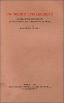Un inedito petrarchesco. La redazione sconosciuta di un capitolo del «Trionfo della fama» - copertina