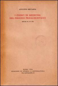 I codici di medicina del periodo presalernitano (secoli IX, X e XI)