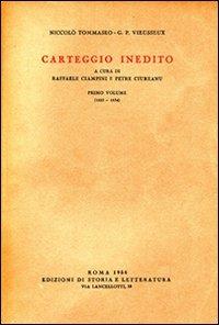 Carteggio inedito. Vol. 1: 1825-1834. - Tommaseo Niccolò Vieusseux Giampietro - wuz.it