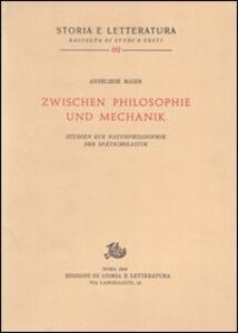 Studien zur Naturphilosophie der Spätscholastik (rist. anast.). Vol. 5: Zwischen Philosophie und Mechanik.