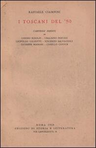 I toscani del '59. Carteggi inediti di Cosimo Ridolfi, Ubaldino Peruzzi, Leopoldo Galeotti, Vincenzo Salvagnoli, Giuseppe Massari, Camillo Cavour
