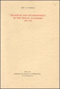 Tradition and enlightenment in the Tuscan Academies (1690-1800)