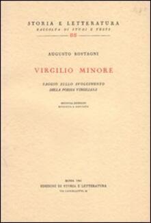 Virgilio minore. Saggio sullo svolgimento della poesia virgiliana - Augusto Rostagni - copertina