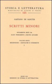 Scritti minori. Vol. 6: Recensioni-Cronache e commenti. - Gaetano De Sanctis - copertina
