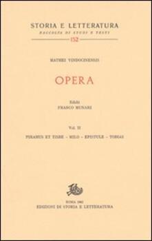 Opera. Vol. 2: Piramus et Tisbe-Milo-Epistule-Tobias. - Matteo di Vendôme - copertina