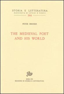 The medieval poet and his world - Peter Dronke - copertina