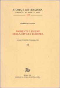Momenti e figure della civiltà europea. Saggi storici e storiografici vol. 3-4