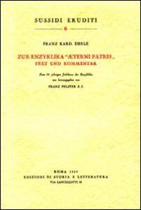 Zur Enzyklika «Aeterni Patris». Text und Kommentar