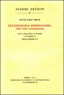 Zur Enzyklika «Aeterni Patris». Text und Kommentar - Franz Ehrle - copertina