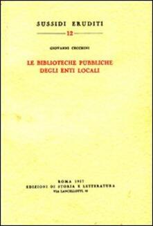 Le biblioteche pubbliche degli enti locali - Giovanni Cecchini - copertina