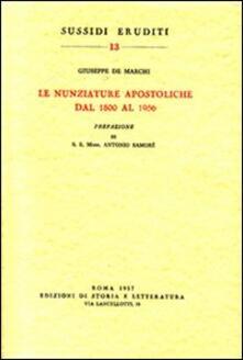Le nunziature apostoliche dal 1800 al 1956 - Giuseppe De Marchi - copertina