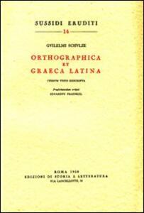 Orthographica et graeca latina iterum typis exscripta