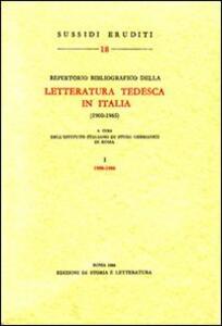Repertorio bibliografico della letteratura tedesca in Italia (1900-1965). Vol. 1: 1900-1960.