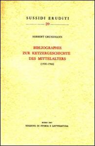 Bibliographie zur Ketzergeschichte des Mittelalters (1900-1966)