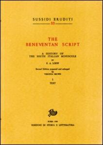 The Beneventan script. A History of the south italian minuscule. Vol. 1