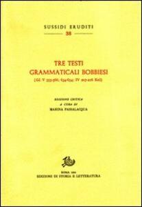 Tre testi grammaticali bobbiesi (GL V 555-566; 634-654; IV 207-216 Keil)