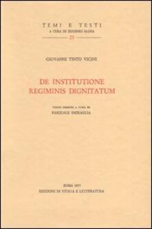 De institutione regiminis dignitatum. Testo latino a fronte - Giovanni Tinto Vicini - copertina
