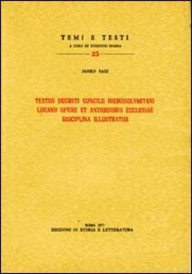 Textus decreti Concilii Hierosolymitani Lucano opere et antiquioris Ecclesiae disciplina illustratus