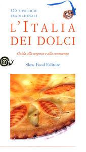 L' Italia dei dolci. Guida alla scoperta e alla conoscenza