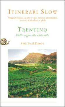 Vastese1902.it Trentino. Dalle vigne alle Dolomiti Image