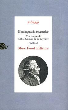 Steamcon.it Il gastronomo eccentrico. Vita e opere di Ab L. B. Grimod De La Reynière Image