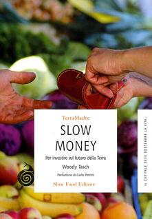 Listadelpopolo.it Slow money. Per investire sul futuro della terra Image