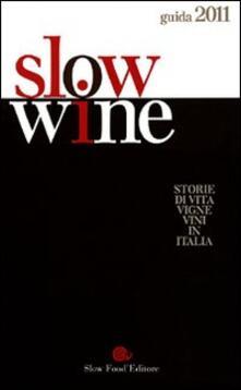 Ristorantezintonio.it Slow wine 2011. Storie di vita, vigne, vini in Italia Image