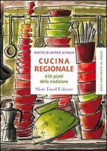 Cucina regionale. 630 piatti della tradizione - copertina