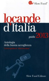 Locande d'Italia. Antologia della buona accoglienza 2013