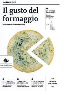 Il gusto del formaggio. Conoscere le forme del latte.pdf