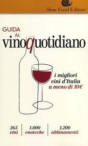 Guida al vino quotidiano. I migliori vini d'Italia a meno di 10 euro in cantina