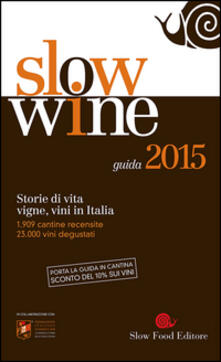 Chievoveronavalpo.it Slow wine 2015. Storie di vita, vigne, vini in Italia Image