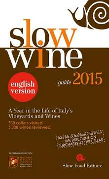 Slow wine 2015. A year in the life of Italy's vineyards and wines - copertina