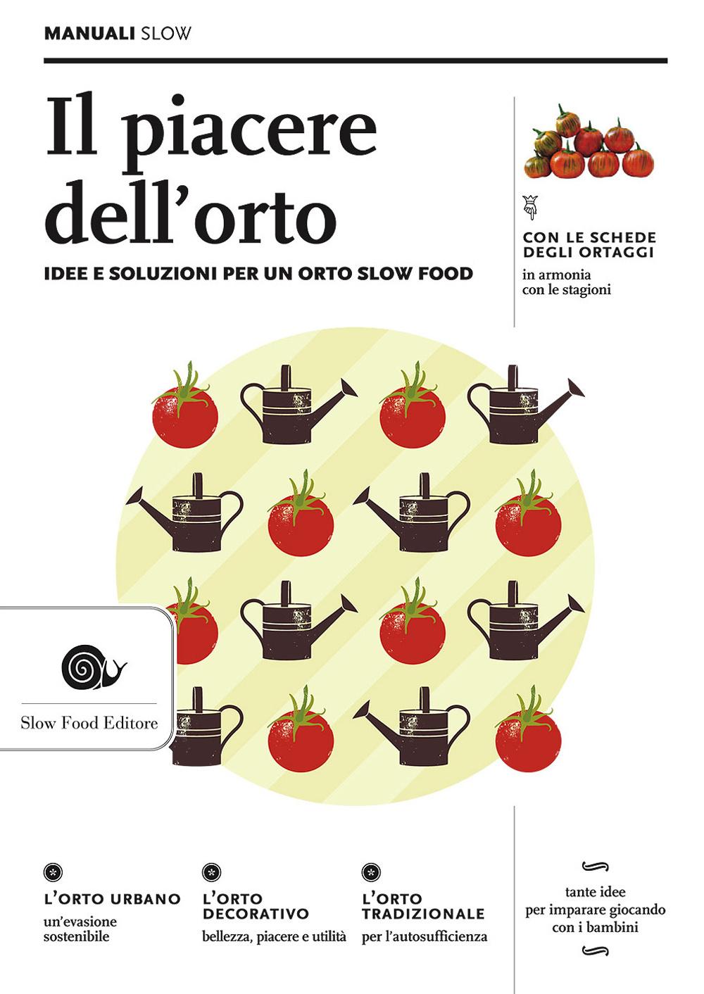 Image of Il piacere dell'orto. Idee e soluzioni per un orto Slow Food