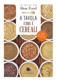 Steamcon.it A tavola con i cereali. 120 ricette della tradizione Image