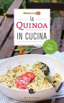La quinoa in cucina. Con le ricette degli chef.pdf