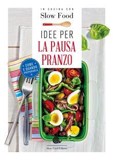 Idee per la pausa pranzo. Come e quando prepararla.pdf