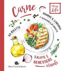 Carne. Ridurre il consumo e sceglierla di qualità. 60 ricette.pdf