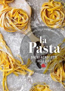 Antondemarirreguera.es La pasta. Dagli agnolotti agli ziti. 600 piatti della cucina regionale Image