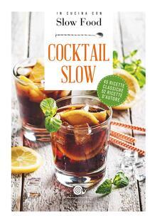 Cocktail Slow. 45 ricette classiche, 52 ricette dautore.pdf
