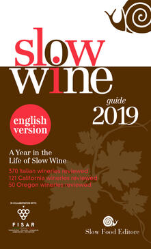 Listadelpopolo.it Slow wine 2019. A year in the life of slow wine. Ediz. inglese Image