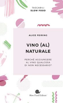 Vino (al) naturale - Alice Feiring - copertina