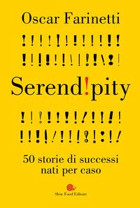 SERENDIPITY. 50 STORIE DI SUCCESSI NATI