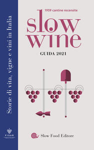 Libro Slow wine 2021. Storie di vita, vigne, vini in Italia