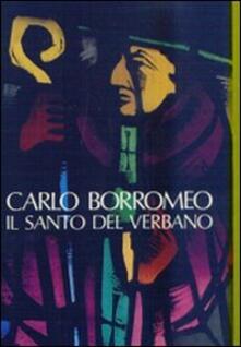 Verbanus. Rassegna per la cultura, l'arte, la storia del lago. Vol. 5: Carlo Borromeo, il santo del Verbano.