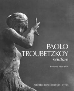 Paolo Troubetzkoy scultore (Verbania, 1866-1938)